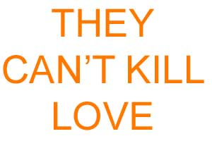 they_cant_kill_love