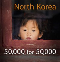 "Human Rights Group Launches ""North Korea: 50,000 for 50,000″ Campaign"